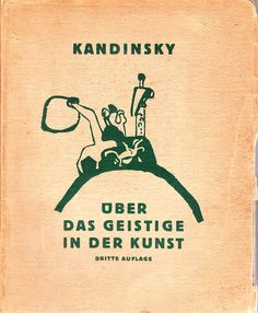 Uber Das Geistige in der Kunst (Concerning the Spiritual in Art) completed in 1910